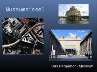 Museumsinsel Das Pergamon- Museum