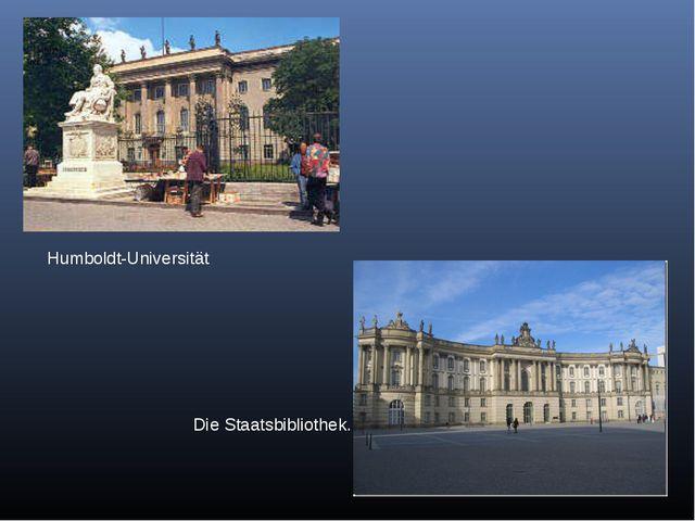 Humboldt-Universität Die Staatsbibliothek.