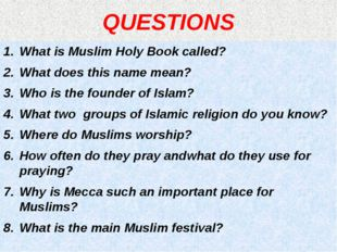 QUESTIONS What is Muslim Holy Book called? What does this name mean? Who is t