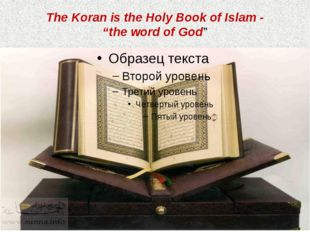 """The Koran is the Holy Book of Islam - """"the word of God"""""""