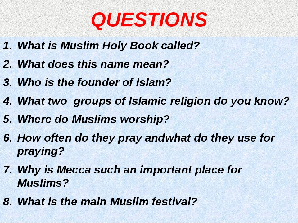 QUESTIONS What is Muslim Holy Book called? What does this name mean? Who is t...