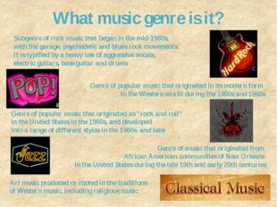 What music genre is it? Subgenre of rock music that began in the mid-1960s, w