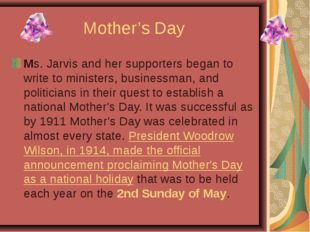 Mother's Day Ms. Jarvis and her supporters began to write to ministers, busin