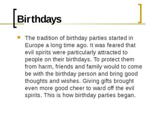 Birthdays The tradition of birthday parties started in Europe a long time ago