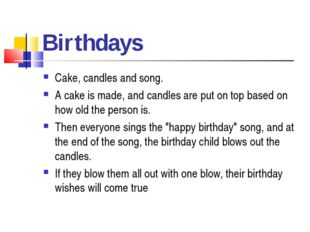 Birthdays Cake, candles and song. A cake is made, and candles are put on top