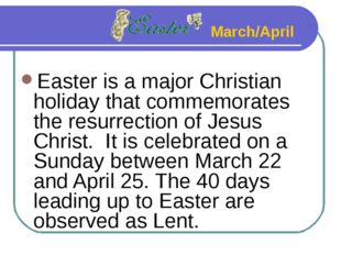 Easter is a major Christian holiday that commemorates the resurrection of Jes