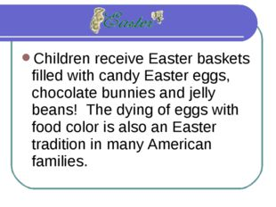 Children receive Easter baskets filled with candy Easter eggs, chocolate bunn