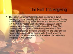 The First Thanksgiving The Pilgrim Governor William Bradford proclaimed a day