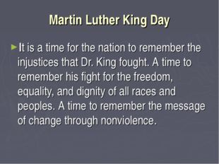 Martin Luther King Day It is a time for the nation to remember the injustices