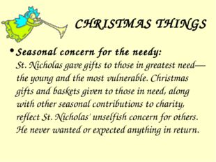 CHRISTMAS THINGS Seasonal concern for the needy: St. Nicholas gave gifts to t