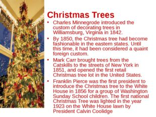 Christmas Trees Charles Minnegrode introduced the custom of decorating trees