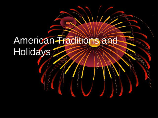 American Traditions and Holidays