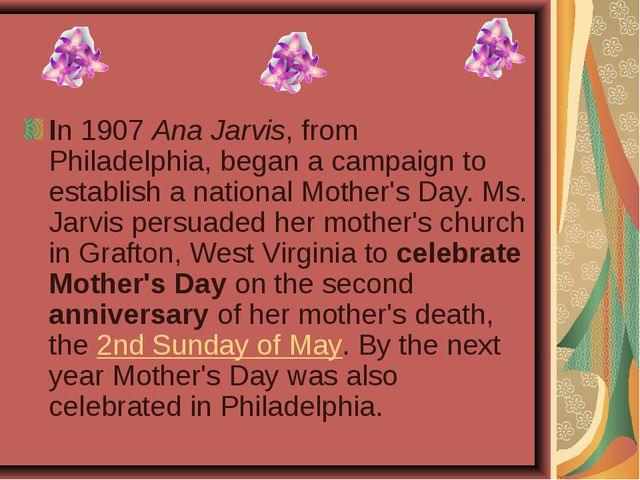In 1907 Ana Jarvis, from Philadelphia, began a campaign to establish a nation...