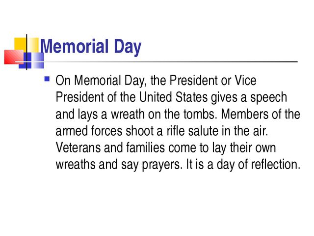 Memorial Day On Memorial Day, the President or Vice President of the United S...