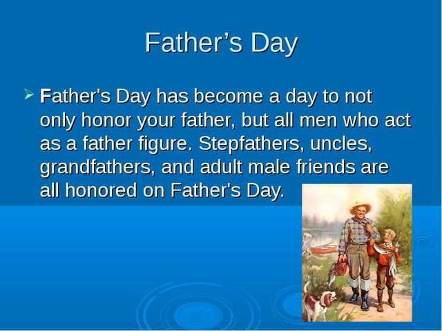 Father's Day Father's Day has become a day to not only honor your father, but...