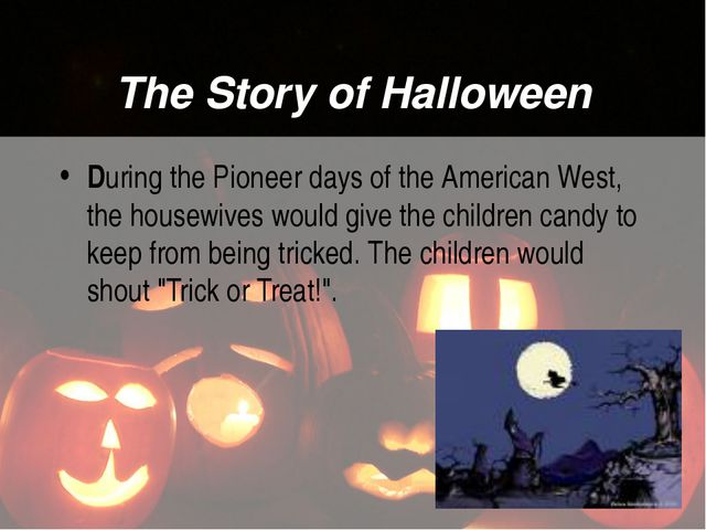The Story of Halloween During the Pioneer days of the American West, the hous...