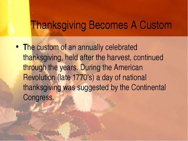 Thanksgiving Becomes A Custom The custom of an annually celebrated thanksgivi...