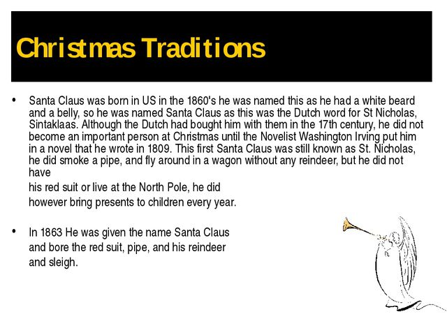 Christmas Traditions Santa Claus was born in US in the 1860's he was named th...