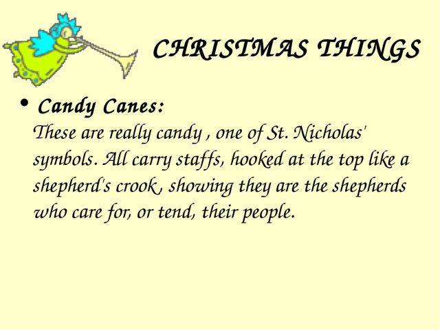 CHRISTMAS THINGS Candy Canes: These are really candy , one of St. Nicholas'...