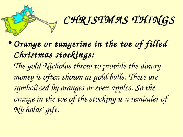 CHRISTMAS THINGS Orange or tangerine in the toe of filled Christmas stockings...