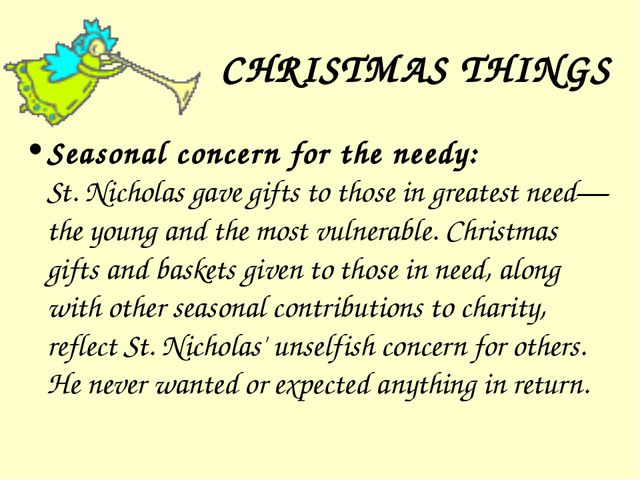 CHRISTMAS THINGS Seasonal concern for the needy: St. Nicholas gave gifts to t...