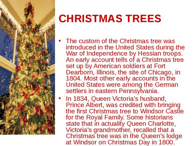 CHRISTMAS TREES The custom of the Christmas tree was introduced in the United...