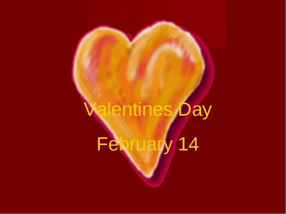 Valentines Day February 14