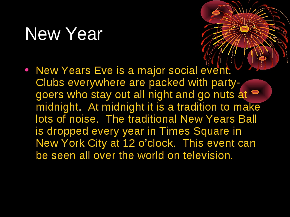 New Years Eve is a major social event. Clubs everywhere are packed with part...