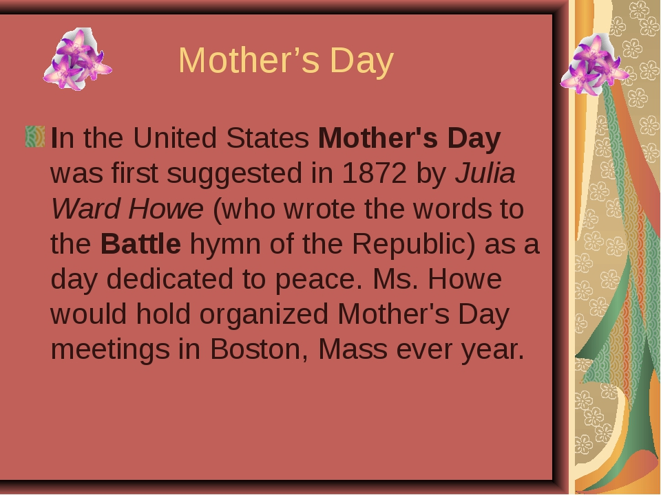 Mother's Day In the United States Mother's Day was first suggested in 1872 by...
