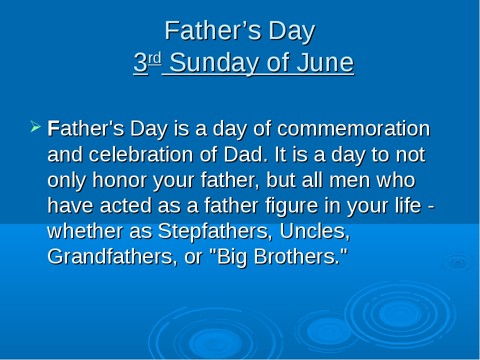 Father's Day 3rd Sunday of June Father's Day is a day of commemoration and ce...