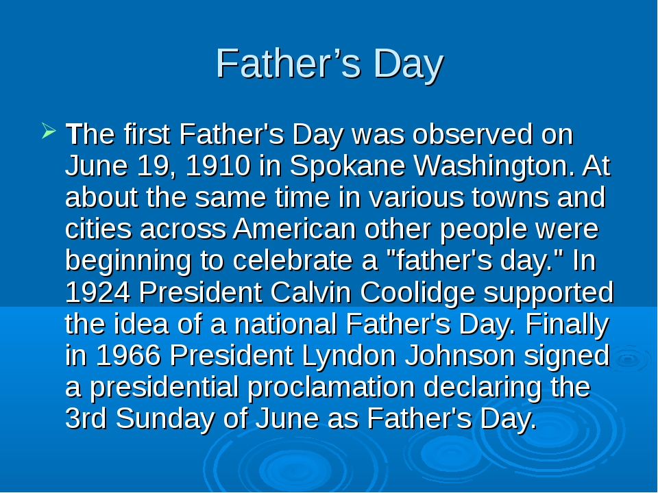 Father's Day The first Father's Day was observed on June 19, 1910 in Spokane...
