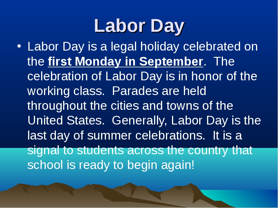 Labor Day Labor Day is a legal holiday celebrated on the first Monday in Sept...