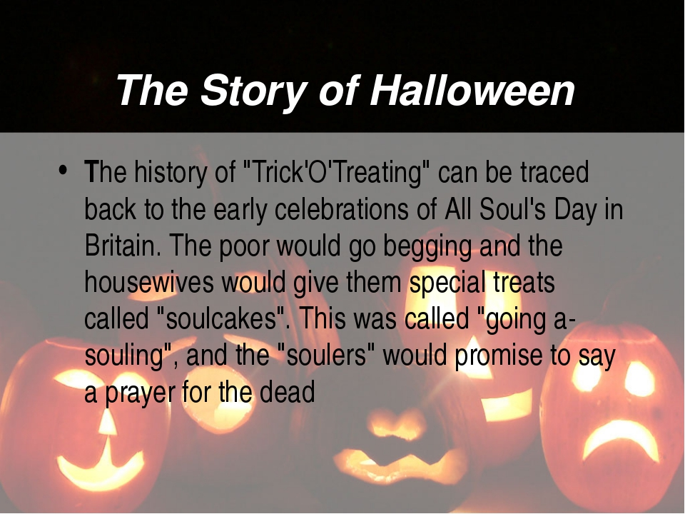 """The Story of Halloween The history of """"Trick'O'Treating"""" can be traced back t..."""