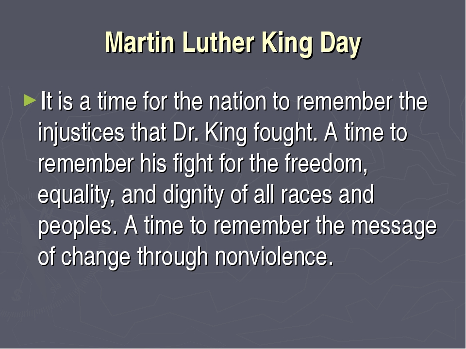 Martin Luther King Day It is a time for the nation to remember the injustices...