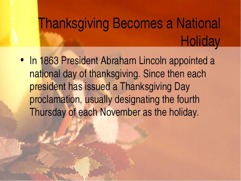 Thanksgiving Becomes a National Holiday In 1863 President Abraham Lincoln app...