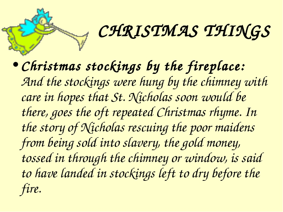 CHRISTMAS THINGS Christmas stockings by the fireplace: And the stockings were...