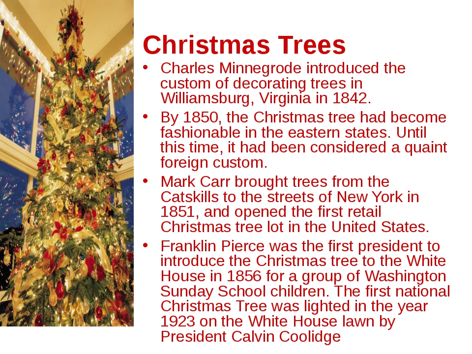 Christmas Trees Charles Minnegrode introduced the custom of decorating trees...