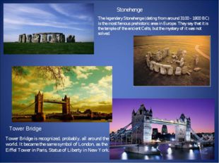 The legendary Stonehenge (dating from around 3100 - 1800 BC) is the most famo