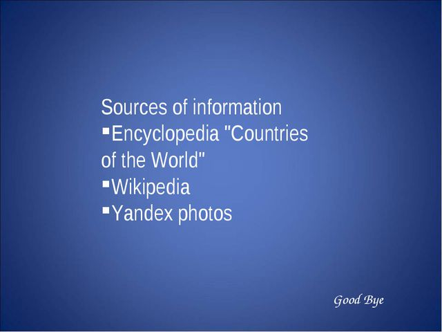 "Sources of information Encyclopedia ""Countries of the World"" Wikipedia Yandex..."