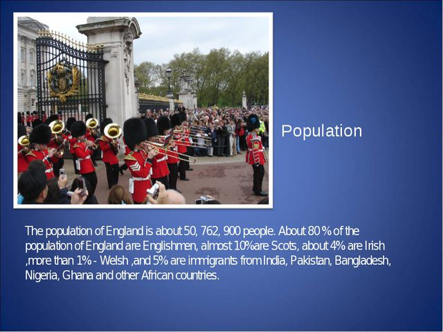 The population of England is about 50, 762, 900 people. About 80 % of the po...