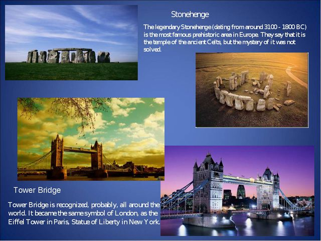 The legendary Stonehenge (dating from around 3100 - 1800 BC) is the most famo...