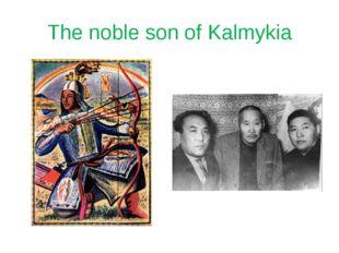 The noble son of Kalmykia
