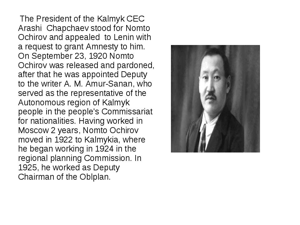 The President of the Kalmyk CEC Arashi Chapchaev stood for Nomto Ochirov and...