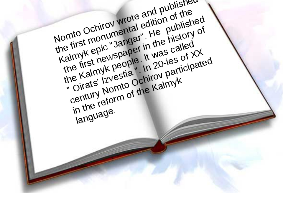 Nomto Ochirov wrote and published the first monumental edition of the Kalmyk...