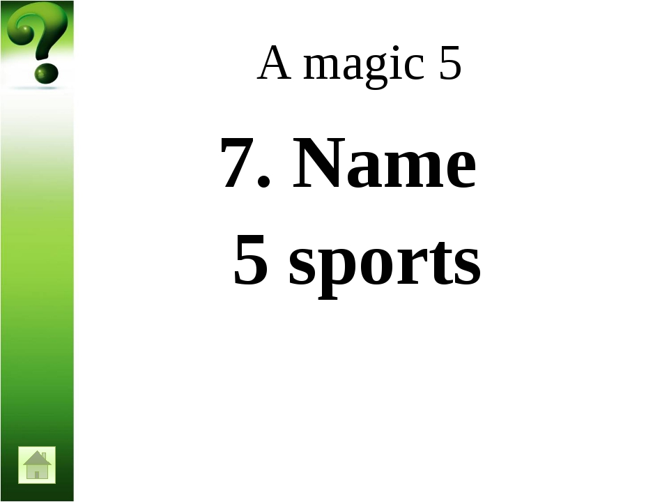 A magic 5 11. Name 5 English-speaking countries