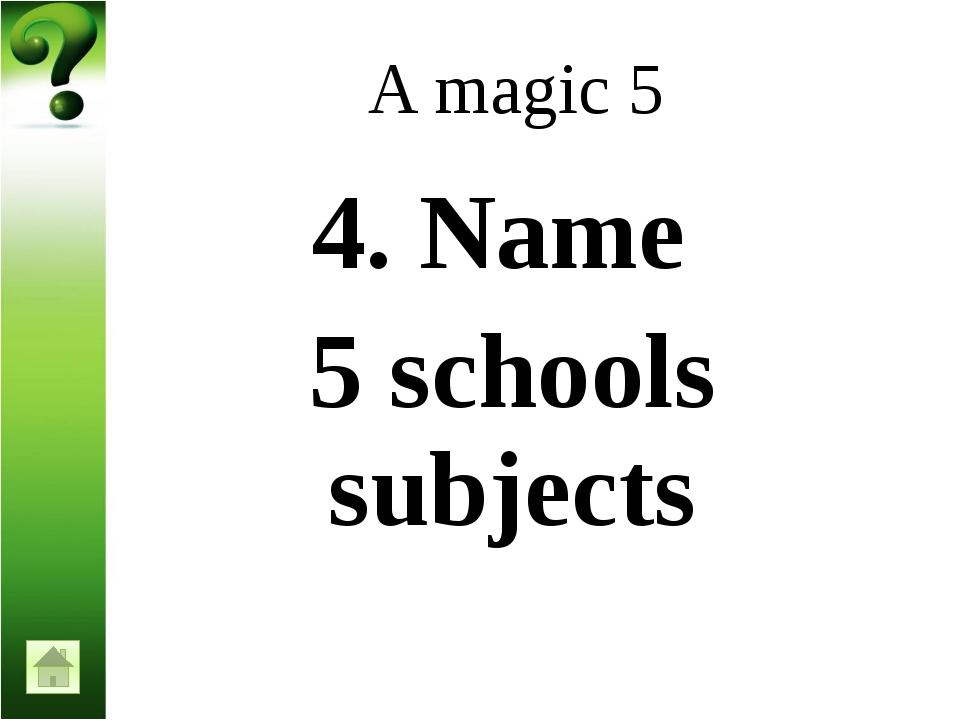 A magic 5 8. Name 5 professions
