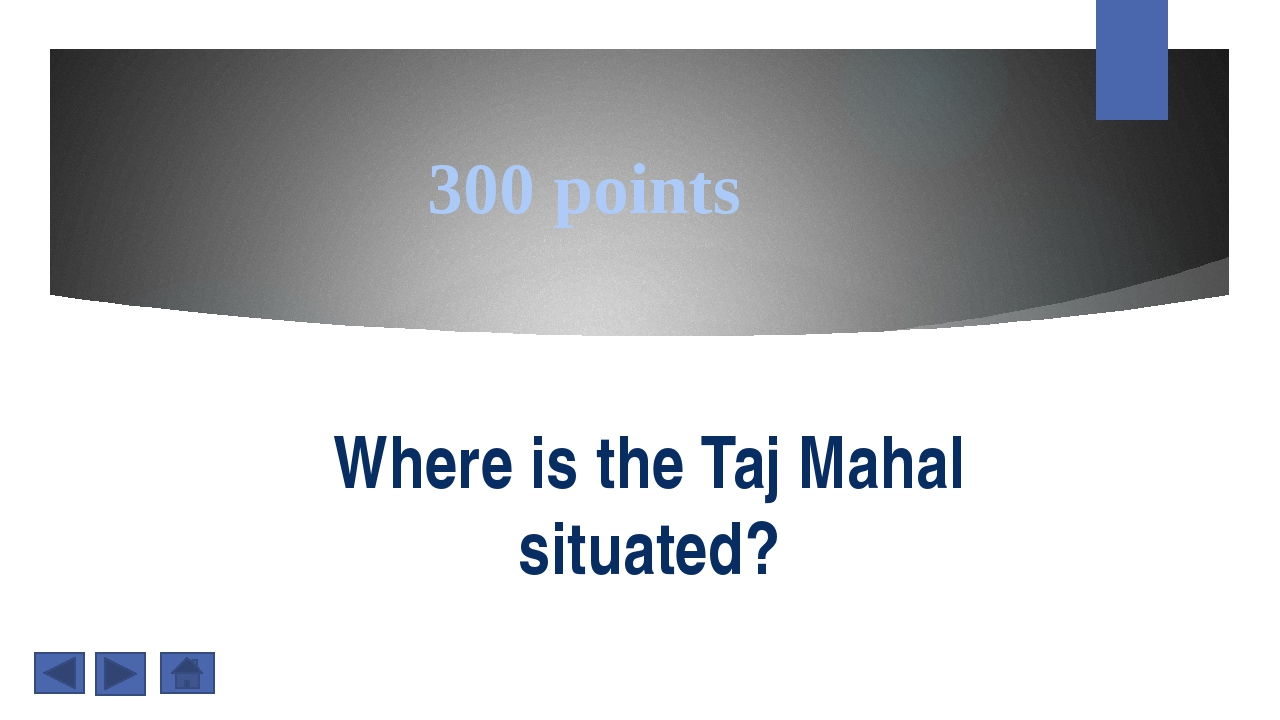 300 points Where is the Taj Mahal situated?