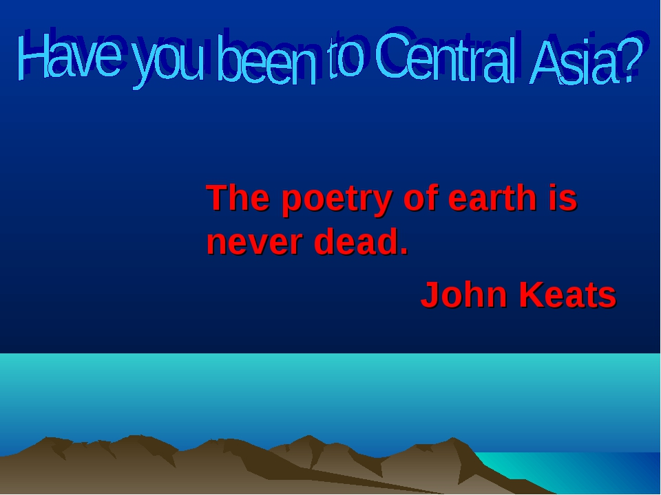The poetry of earth is never dead. John Keats