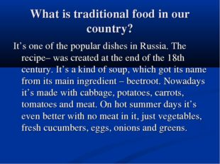 What is traditional food in our country? It's one of the popular dishes in Ru