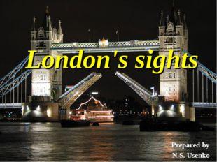 Prepared by N.S. Usenko London's sights